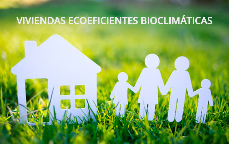 Viviendas Ecoeficientes Bioclimáticas